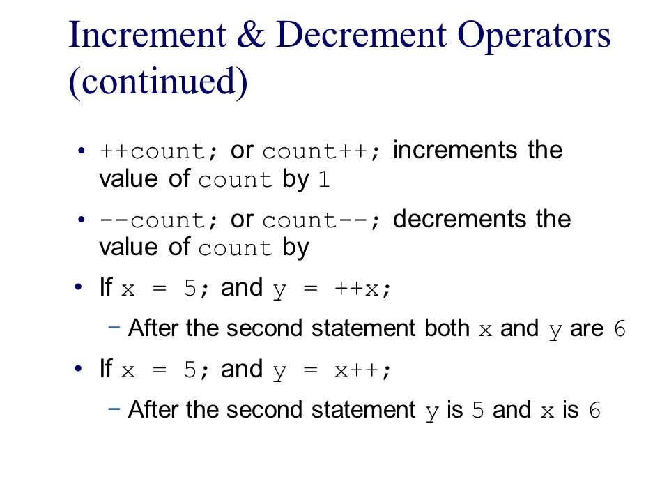 Increment & Decrement Operators (continued)