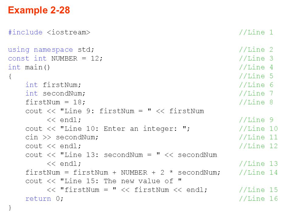 Example 2-28 #include <iostream> //Line 1