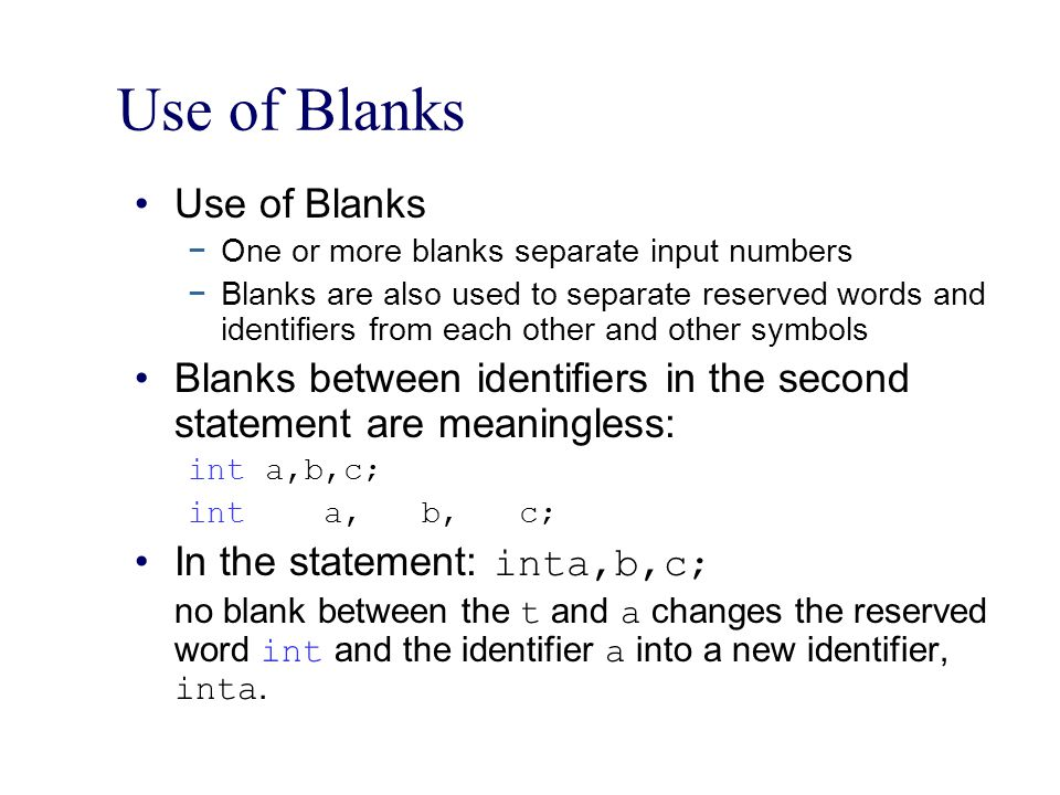 Use of Blanks Use of Blanks