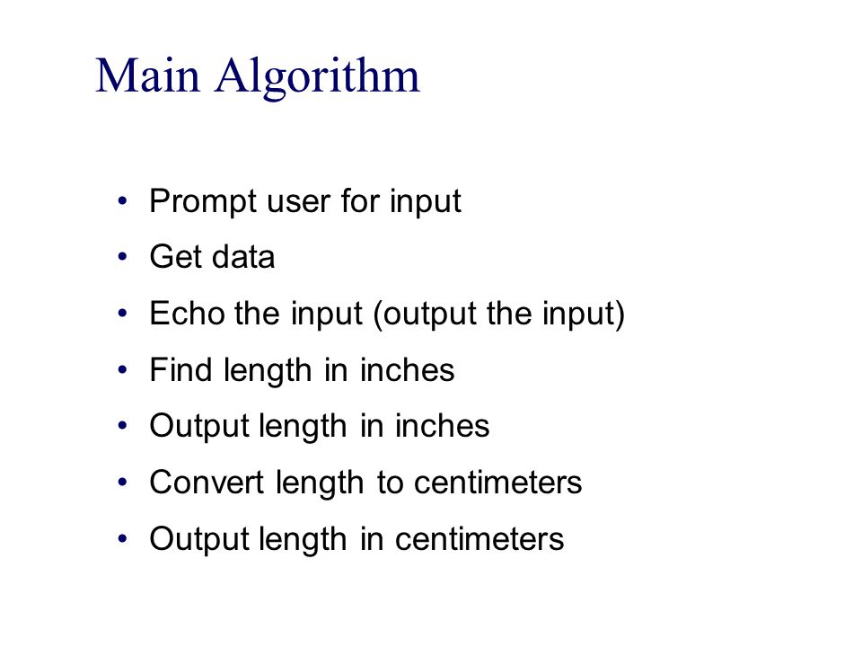 Main Algorithm Prompt user for input Get data