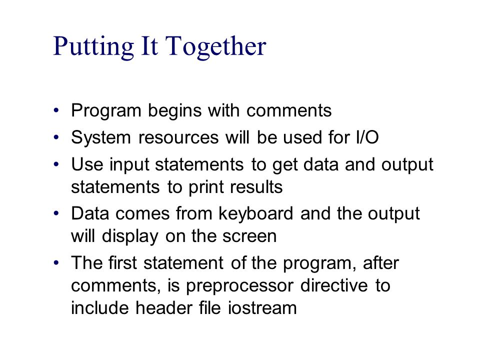 Putting It Together Program begins with comments