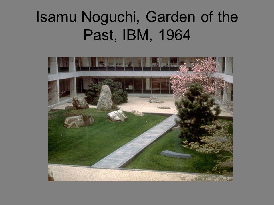 2 Isamu Noguchi, Garden of the Past, IBM, ...