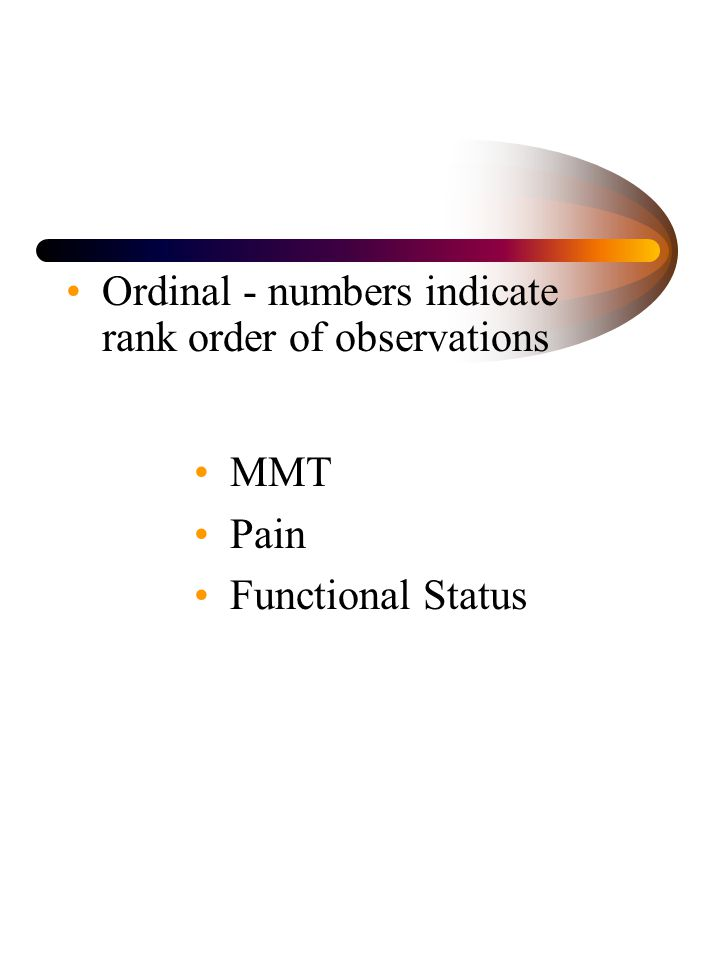 Ordinal - numbers indicate rank order of observations