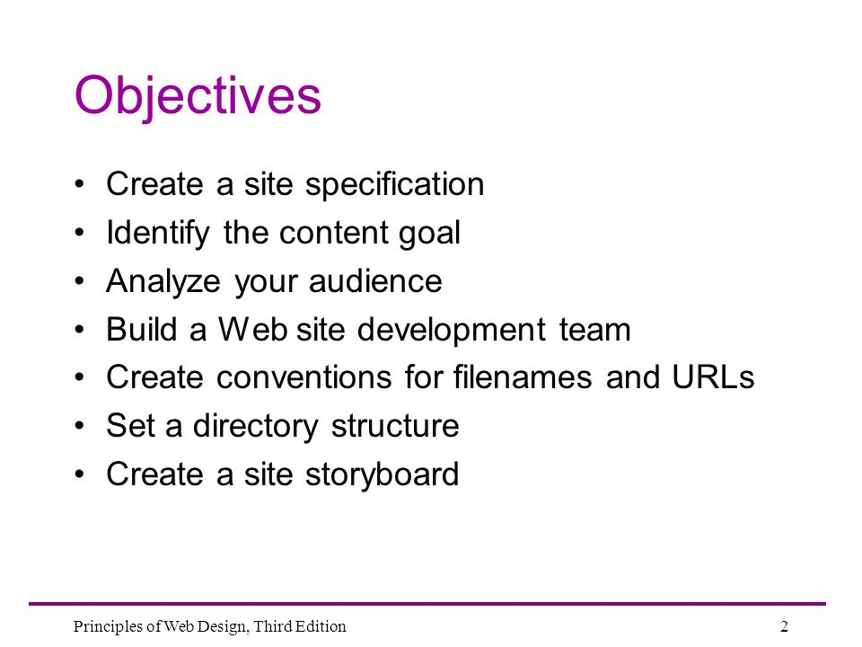 Objectives Create a site specification Identify the content goal