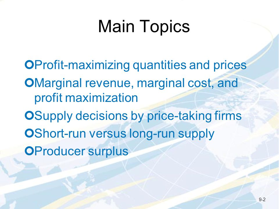 Main Topics Profit-maximizing quantities and prices