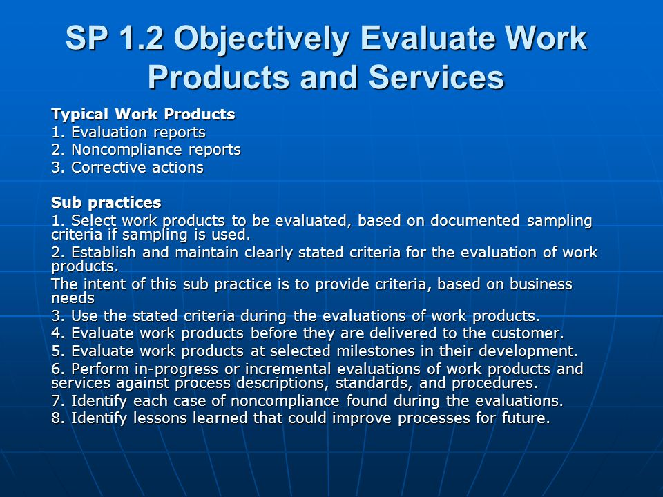 SP 1.2 Objectively Evaluate Work Products and Services