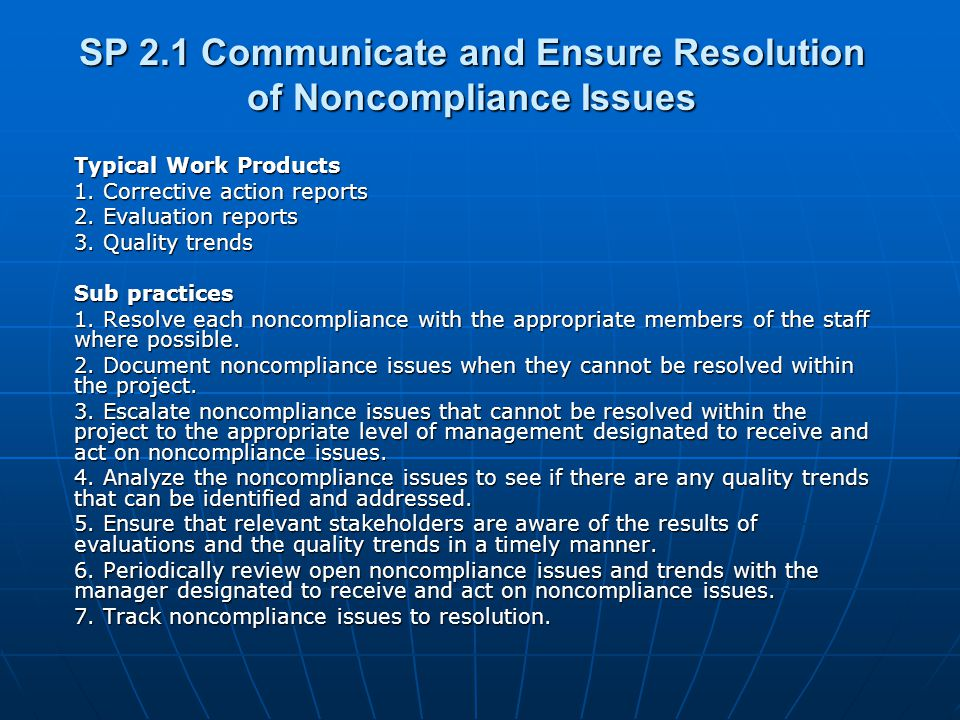 SP 2.1 Communicate and Ensure Resolution of Noncompliance Issues