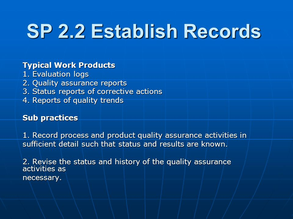 SP 2.2 Establish Records Typical Work Products 1. Evaluation logs