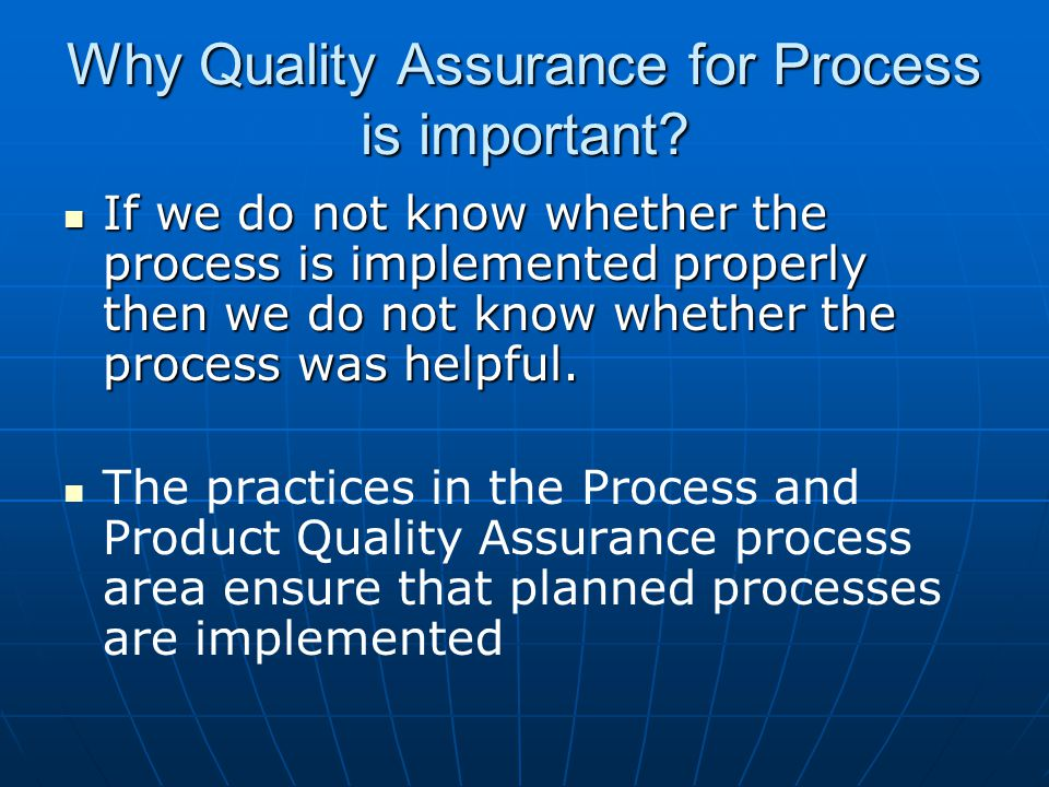 Why Quality Assurance for Process is important