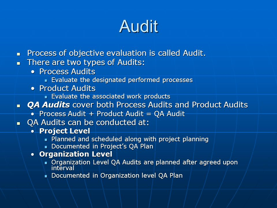 Audit Process of objective evaluation is called Audit.
