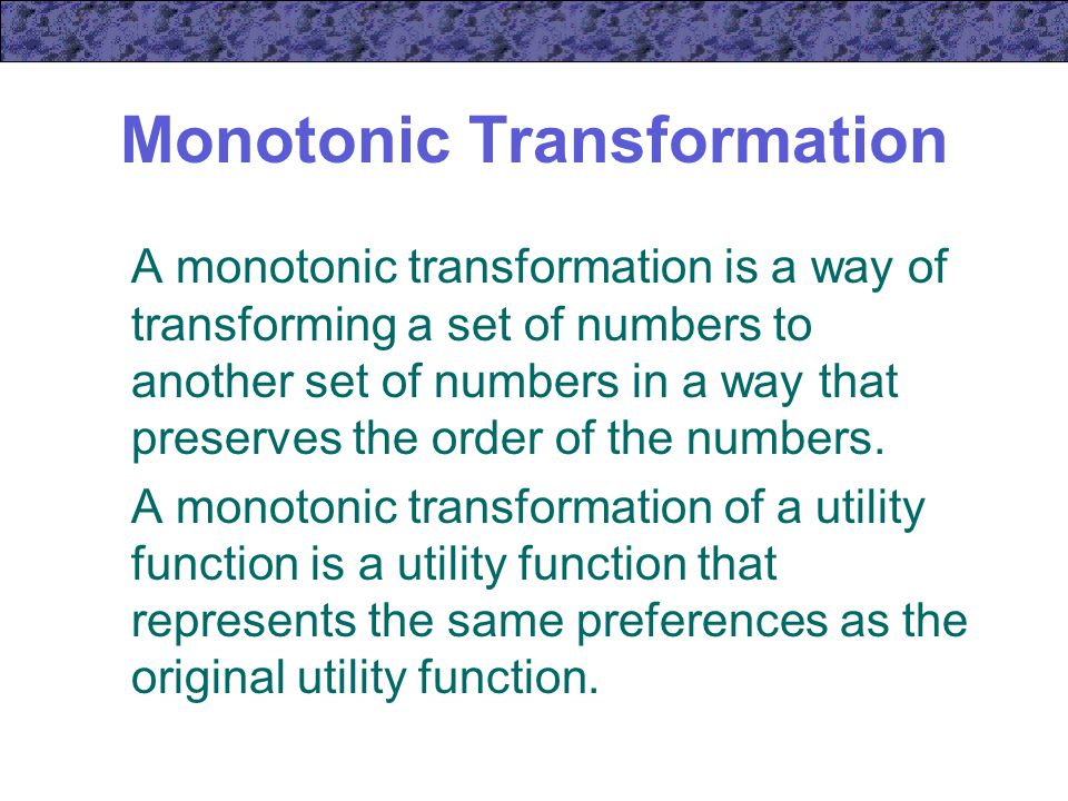 monotonic transformation utility