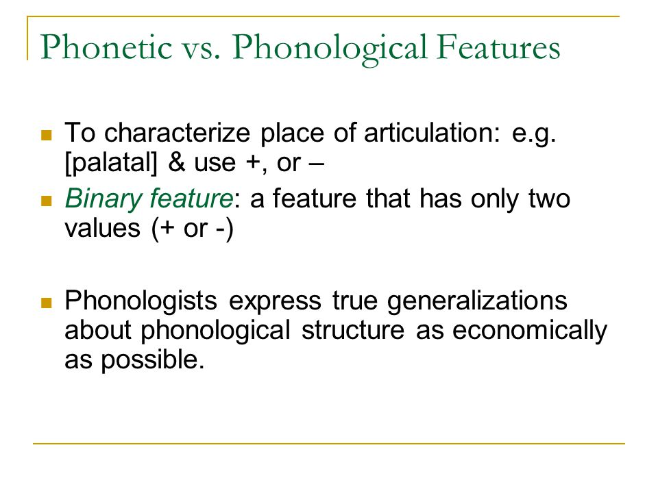 Phonetic vs. Phonological Features