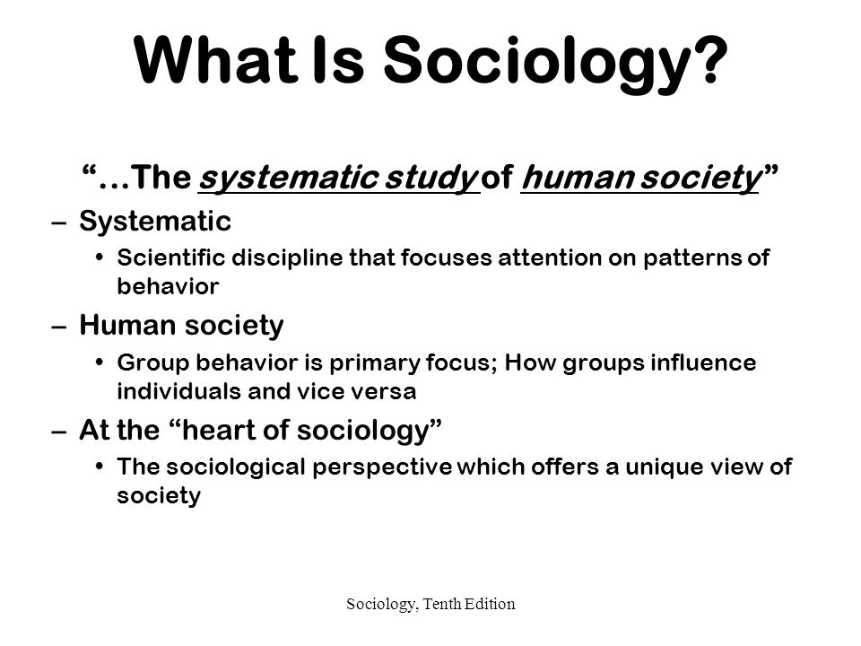 ...The systematic study of human society