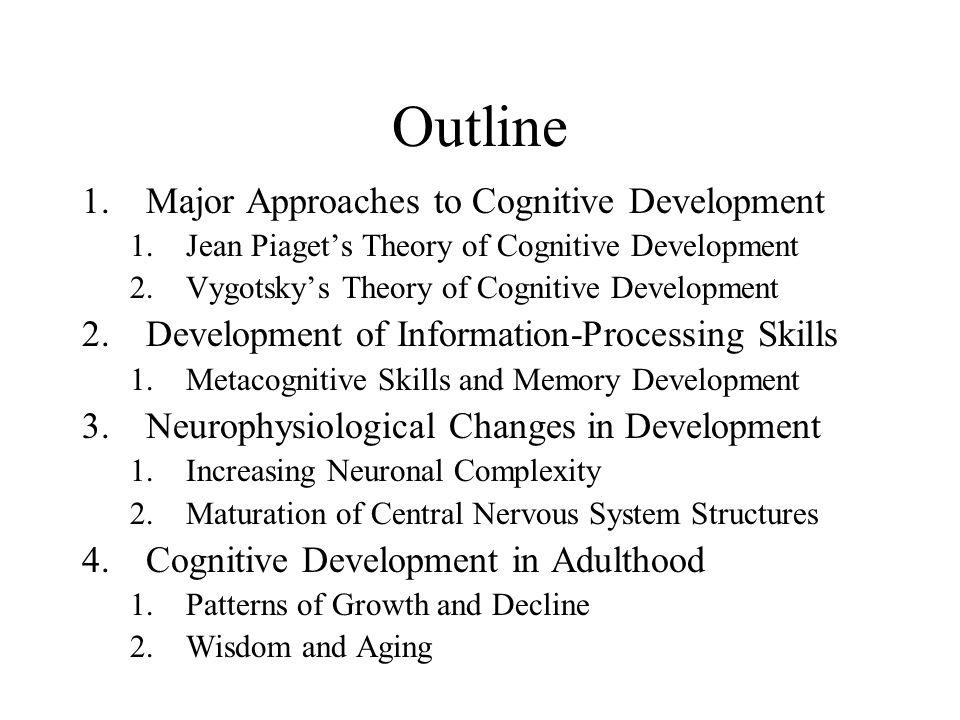 Outline Major Approaches to Cognitive Development