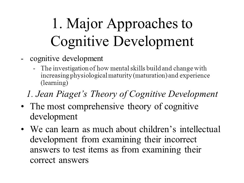 1. Major Approaches to Cognitive Development