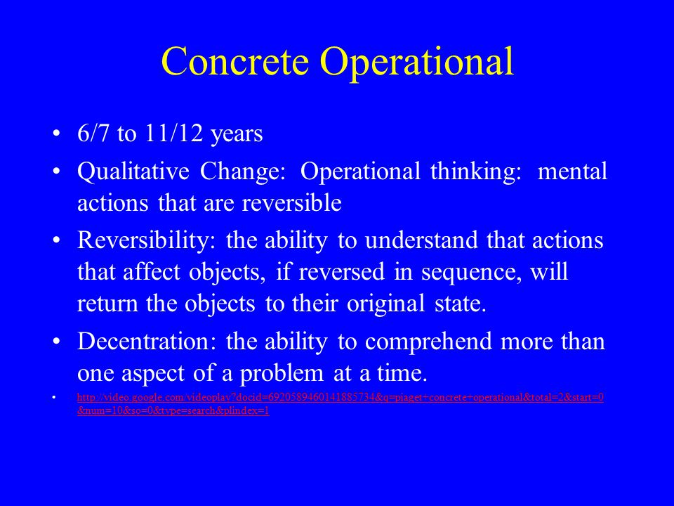 Concrete Operational 6/7 to 11/12 years
