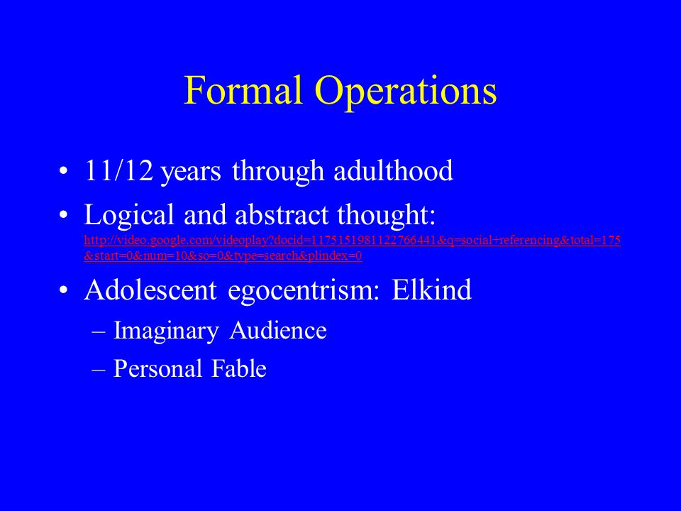 Formal Operations 11/12 years through adulthood
