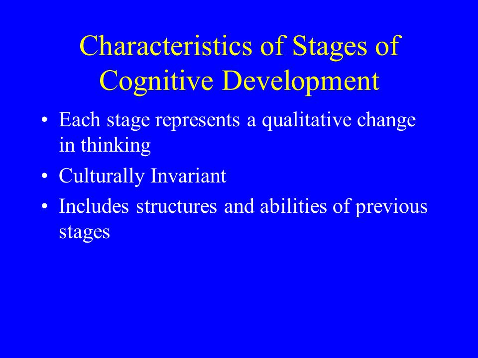Characteristics of Stages of Cognitive Development
