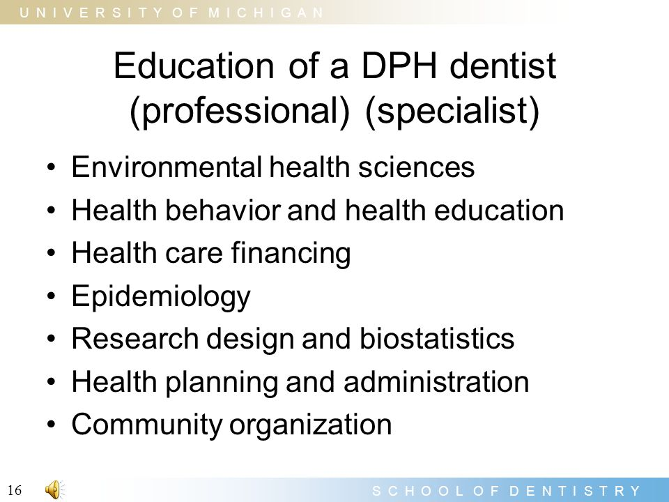 Education of a DPH dentist (professional) (specialist)