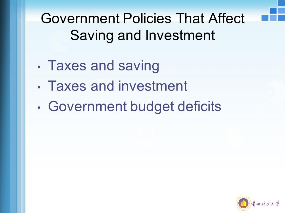 Government Policies That Affect Saving and Investment
