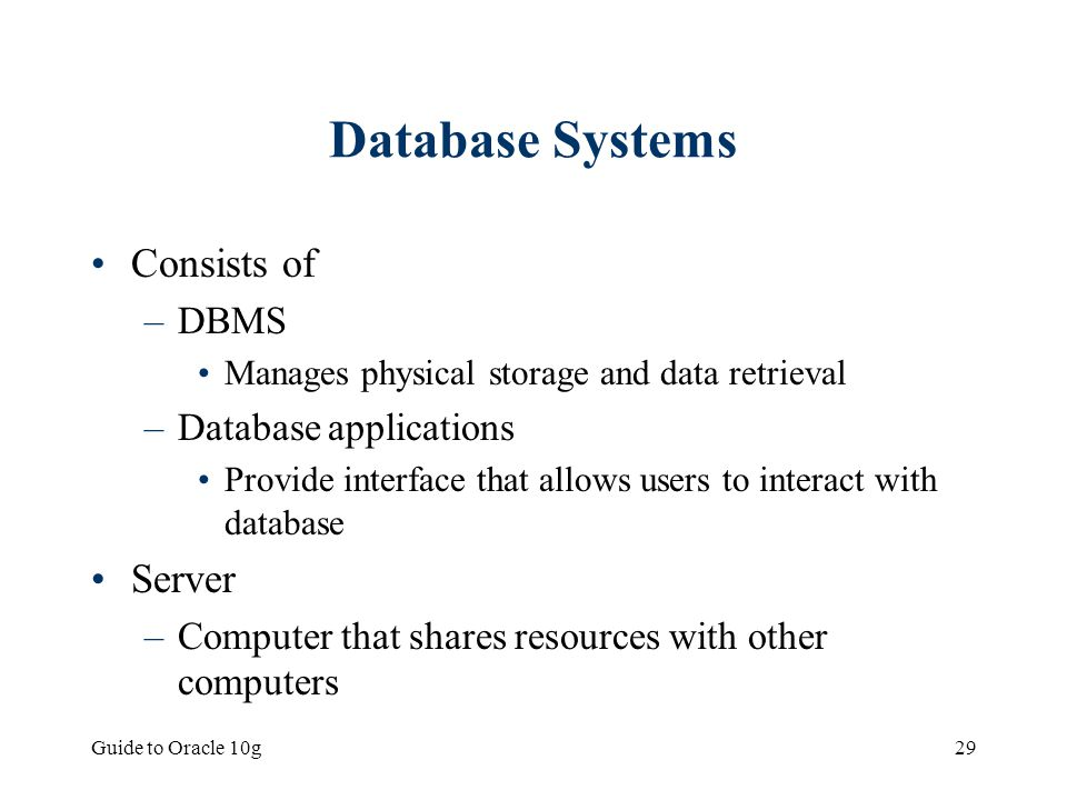 Database Systems Consists of Server DBMS Database applications