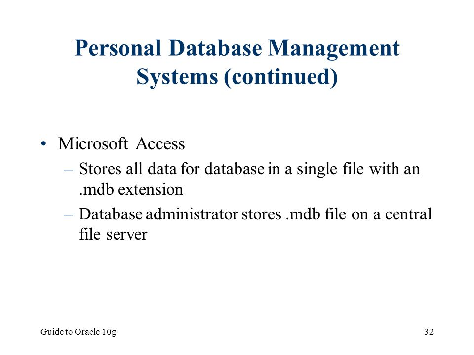 Personal Database Management Systems (continued)