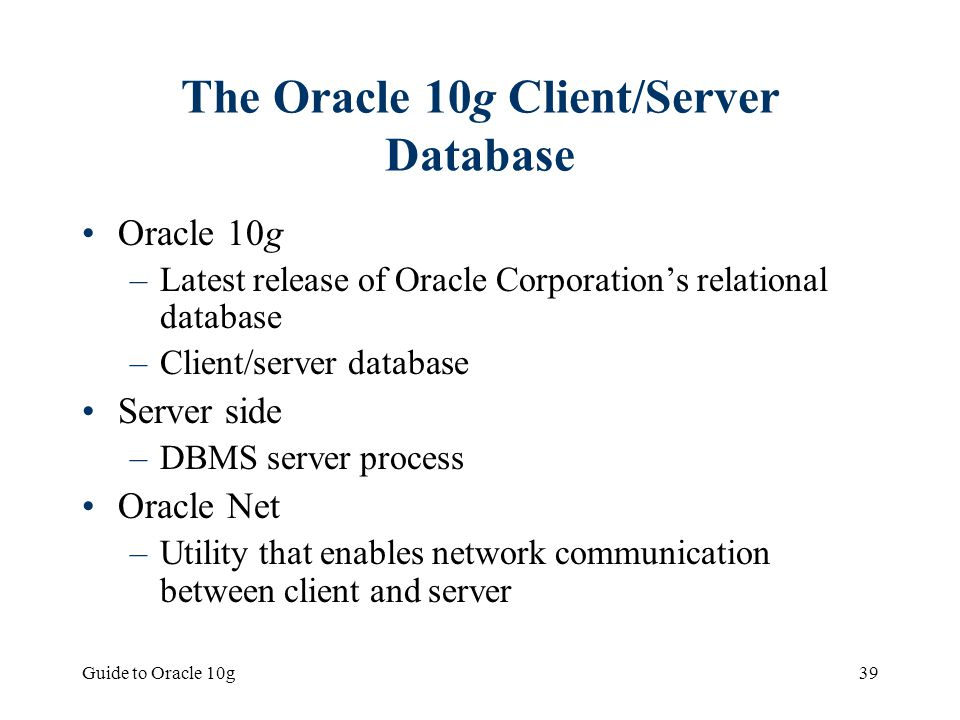 The Oracle 10g Client/Server Database