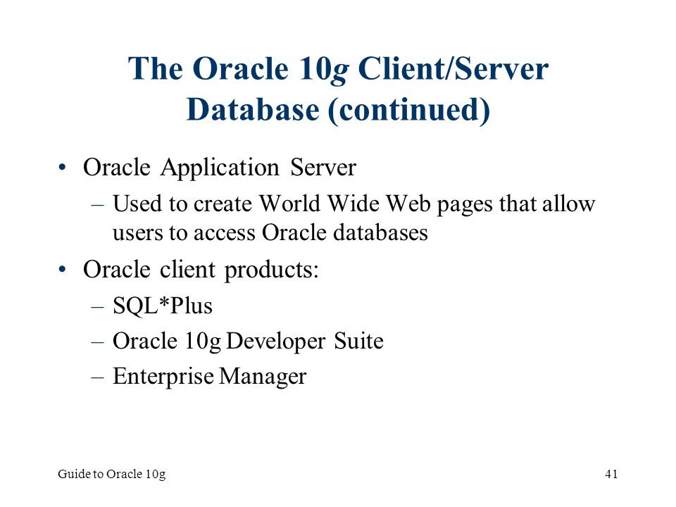 The Oracle 10g Client/Server Database (continued)