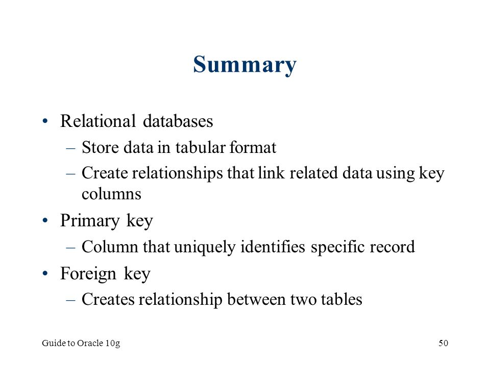 Summary Relational databases Primary key Foreign key