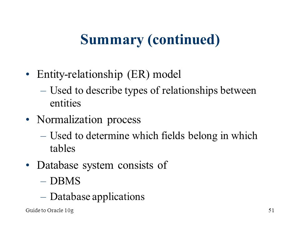Summary (continued) Entity-relationship (ER) model