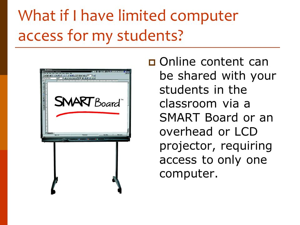What if I have limited computer access for my students