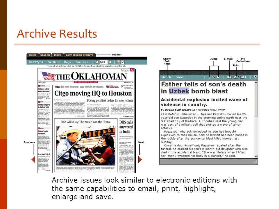 Archive Results Archive issues look similar to electronic editions with the same capabilities to  , print, highlight, enlarge and save.