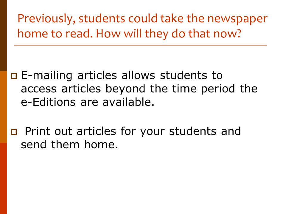 Previously, students could take the newspaper home to read
