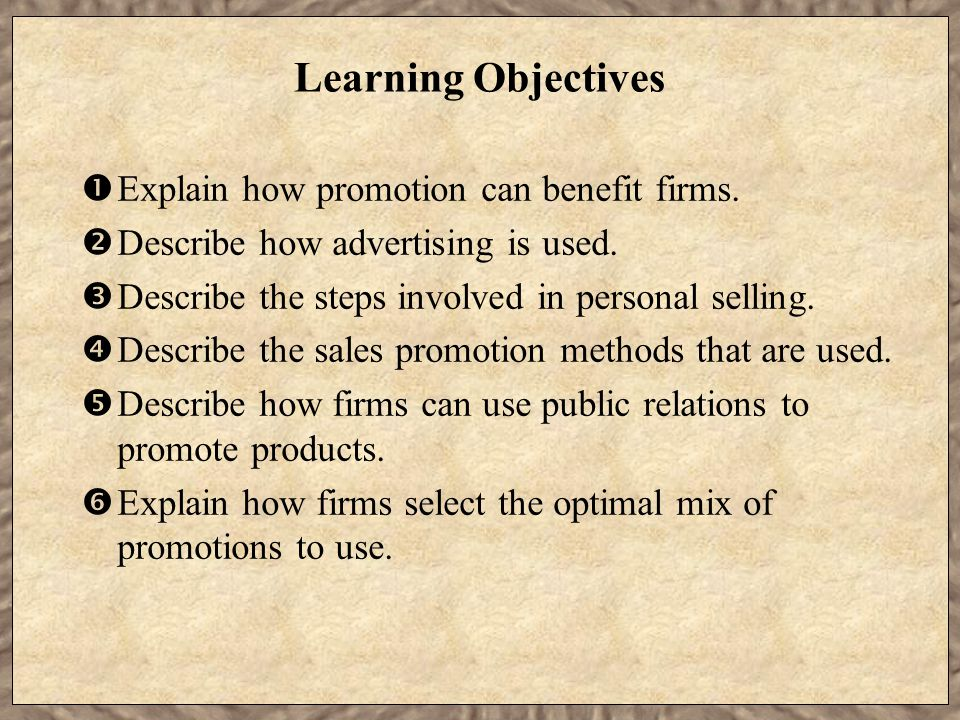 Learning Objectives Explain how promotion can benefit firms.