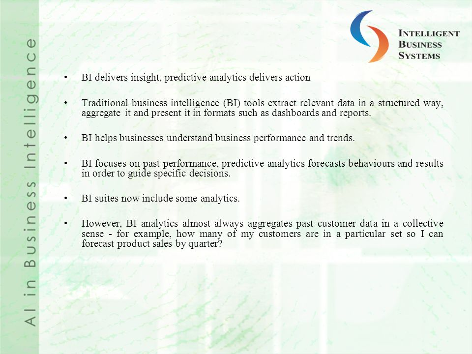 BI delivers insight, predictive analytics delivers action