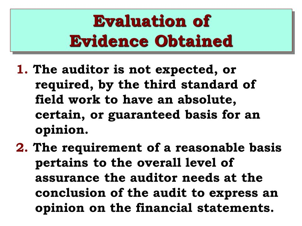 Evaluation of Evidence Obtained