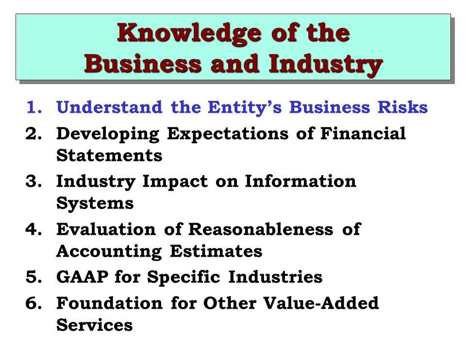 Knowledge of the Business and Industry