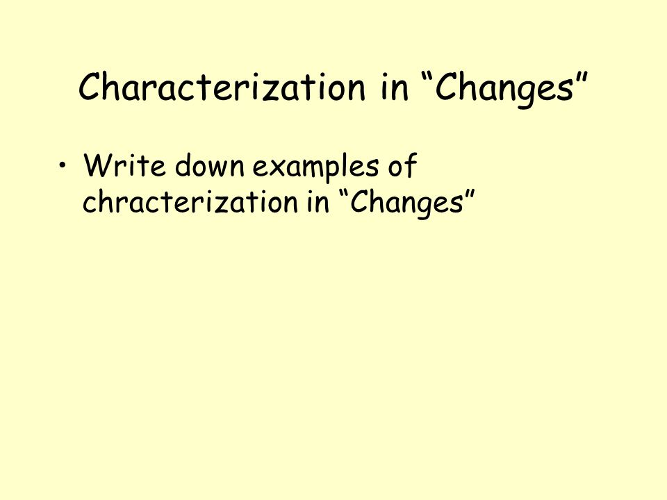 Characterization in Changes