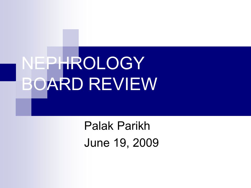 NEPHROLOGY BOARD REVIEW - ppt download
