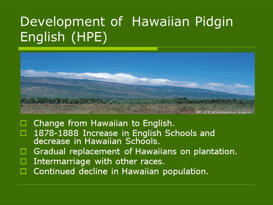 Hawaiian Creole English (HCE) - ppt video online download