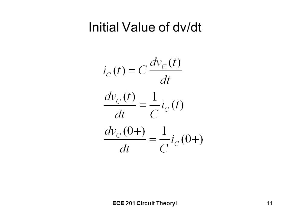 Initial Value of dv/dt ECE 201 Circuit Theory I