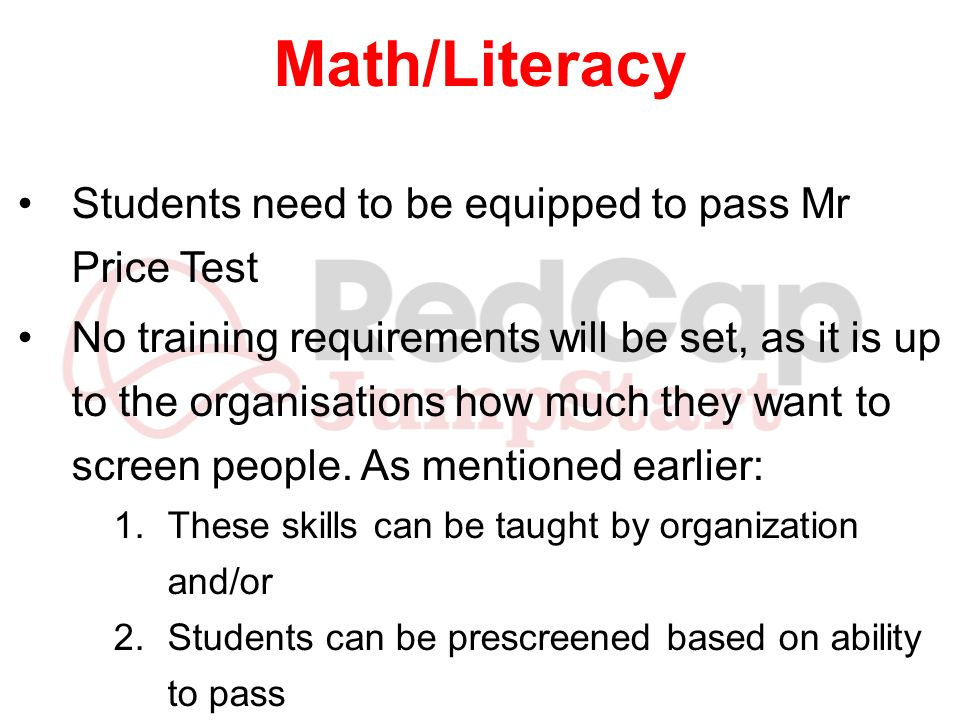 Math/Literacy Students need to be equipped to pass Mr Price Test
