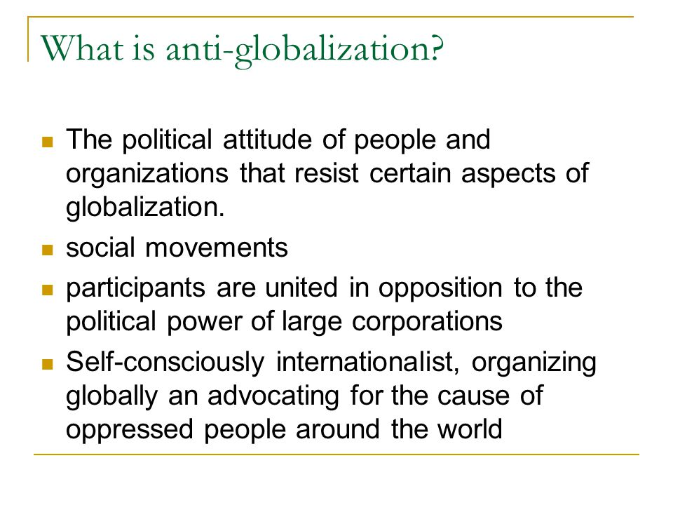 anti globalisation essay Globalization (or globalisation, also mundialisation or mundialization) is a common term for processes of international integration arising from increasing human connectivity and interchange of.