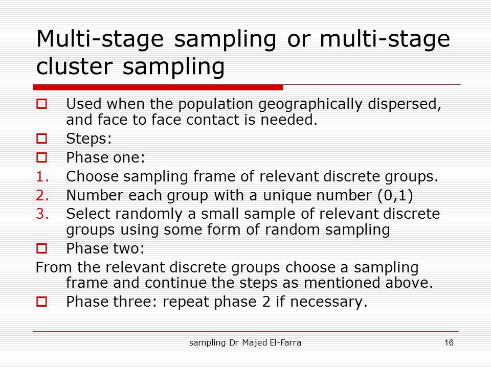 Multi-stage sampling or multi-stage cluster sampling