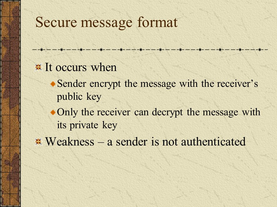 Secure message format It occurs when