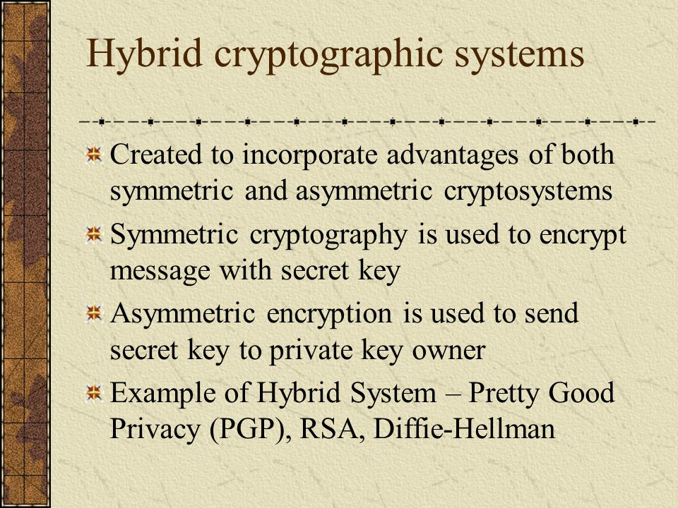 Hybrid cryptographic systems