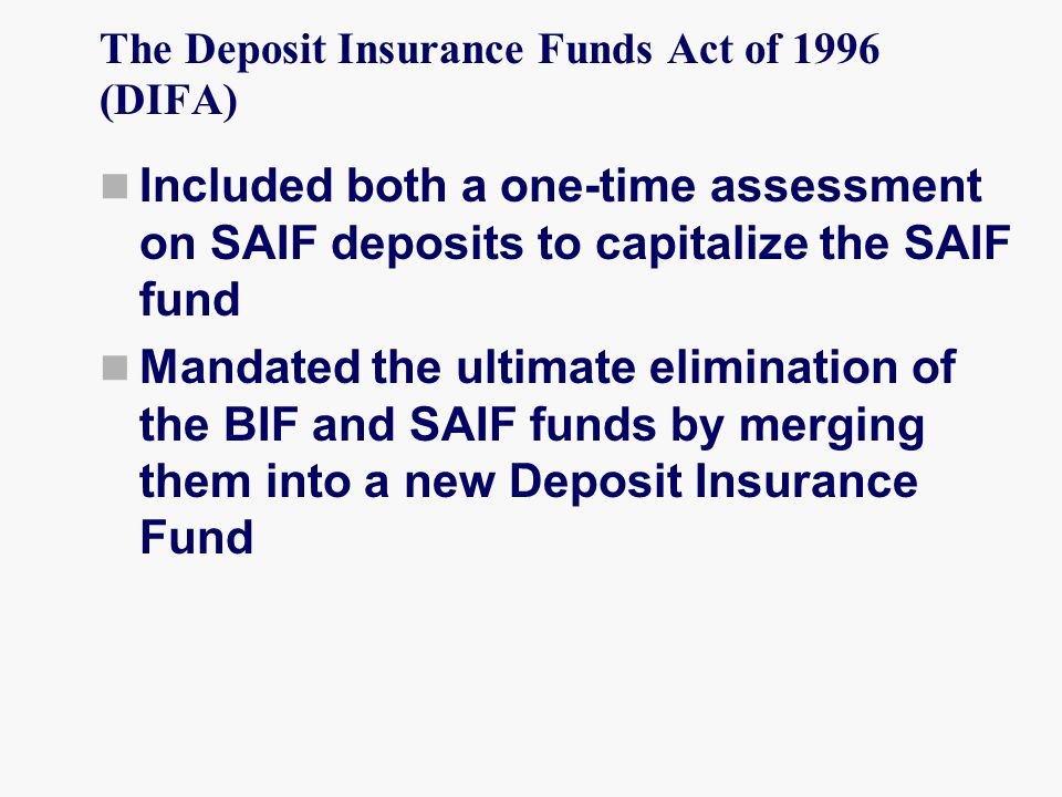 The Deposit Insurance Funds Act of 1996 (DIFA)