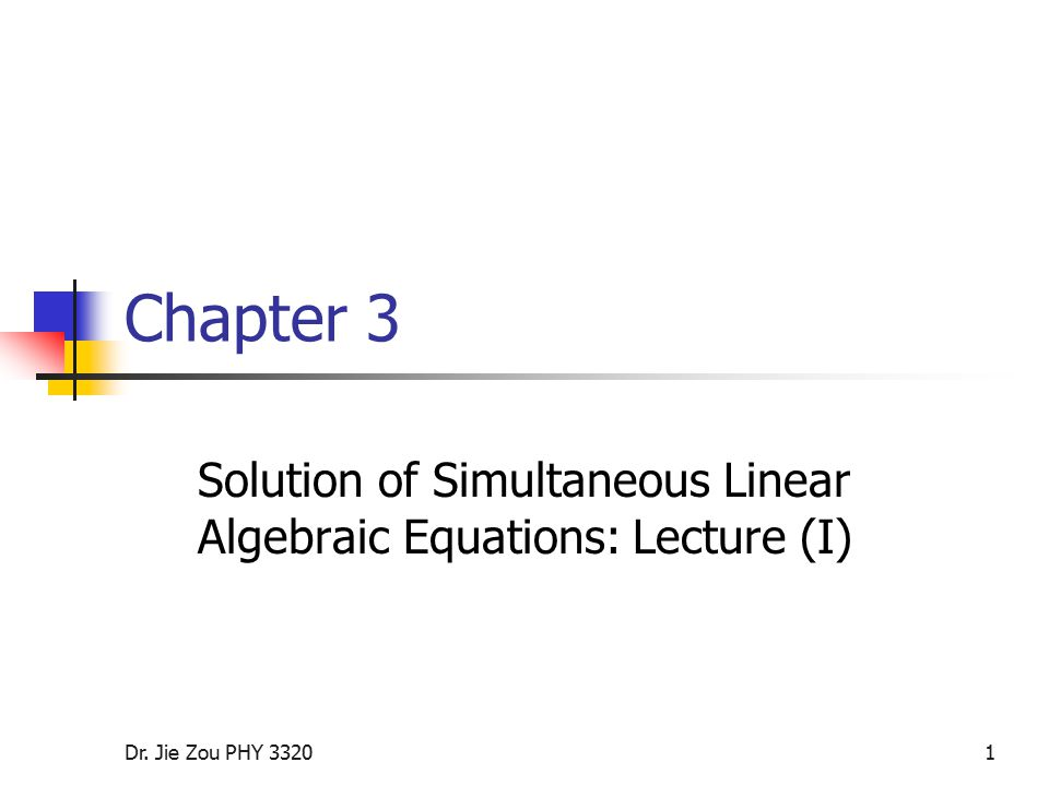 Solution of Simultaneous Linear Algebraic Equations: Lecture (I)