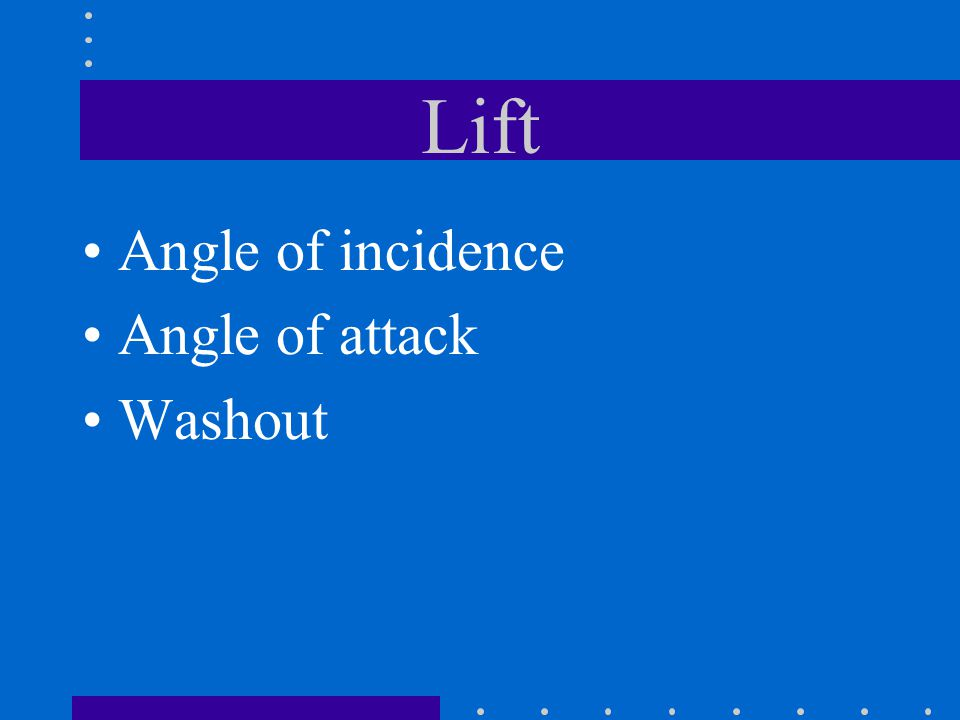 Lift Angle of incidence Angle of attack Washout