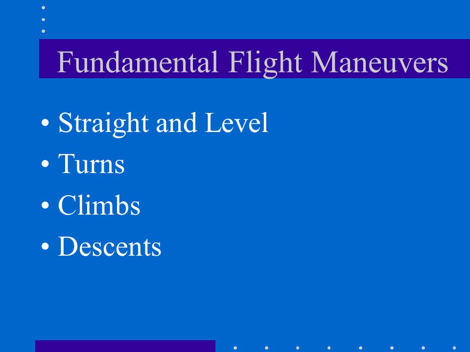 Fundamental Flight Maneuvers